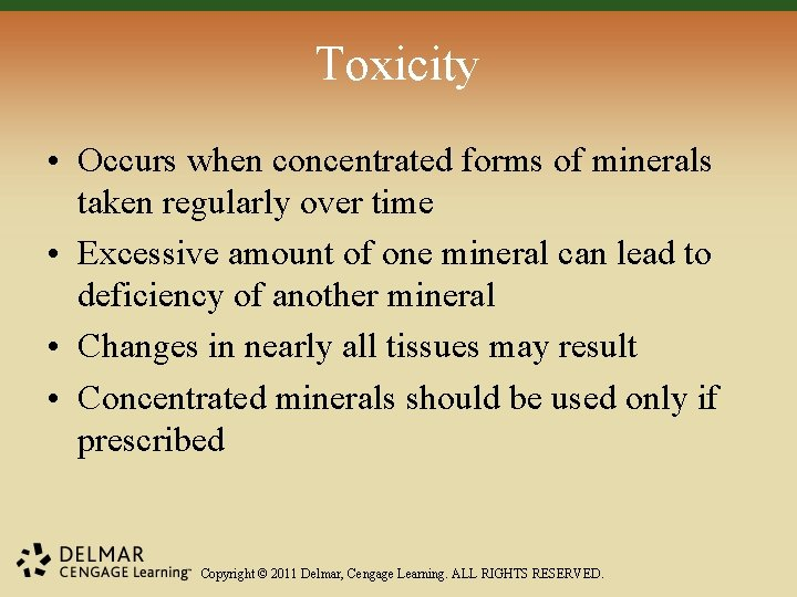 Toxicity • Occurs when concentrated forms of minerals taken regularly over time • Excessive