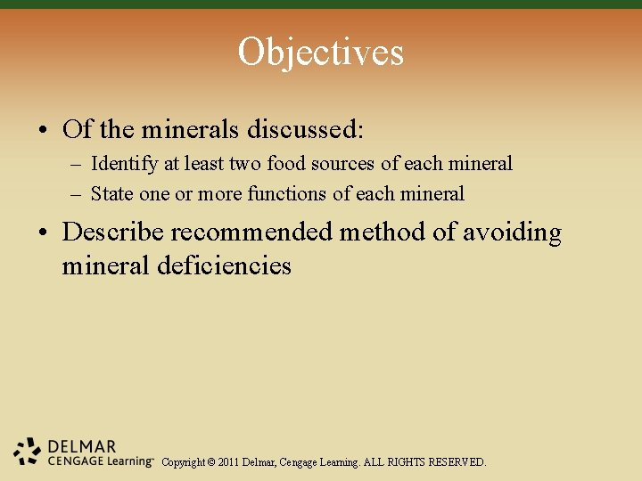 Objectives • Of the minerals discussed: – Identify at least two food sources of