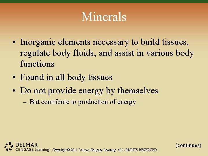 Minerals • Inorganic elements necessary to build tissues, regulate body fluids, and assist in