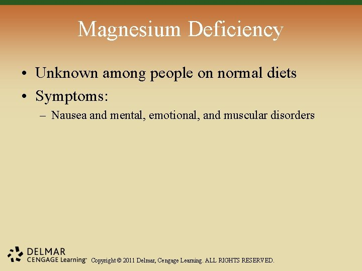 Magnesium Deficiency • Unknown among people on normal diets • Symptoms: – Nausea and