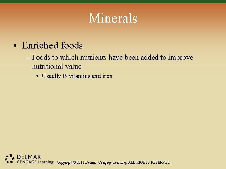 Minerals • Enriched foods – Foods to which nutrients have been added to improve