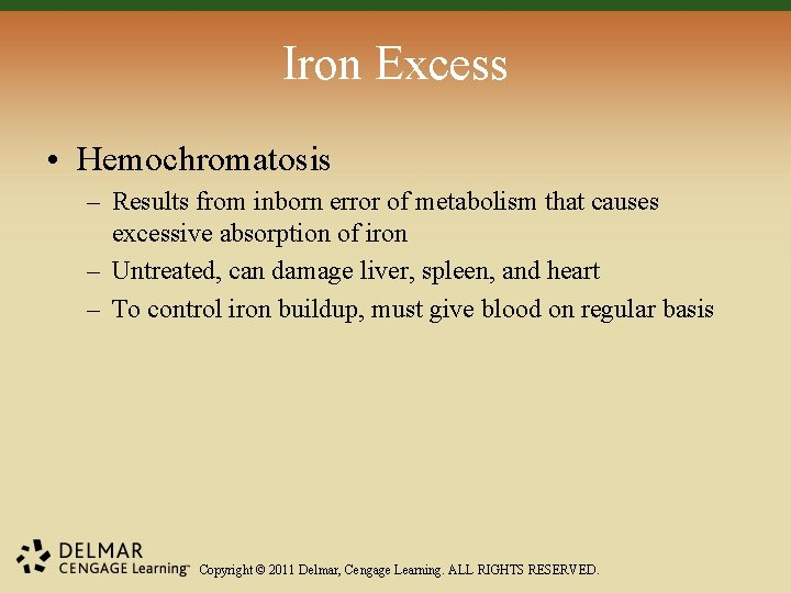 Iron Excess • Hemochromatosis – Results from inborn error of metabolism that causes excessive