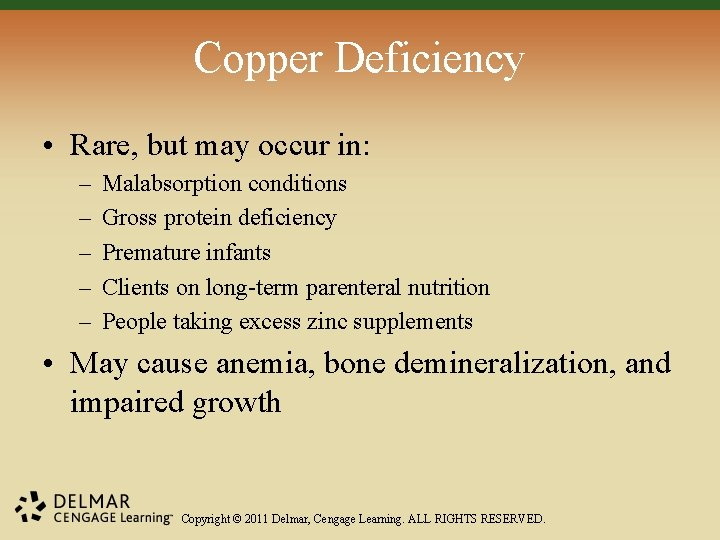 Copper Deficiency • Rare, but may occur in: – – – Malabsorption conditions Gross