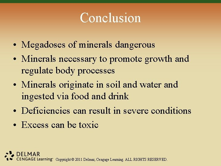 Conclusion • Megadoses of minerals dangerous • Minerals necessary to promote growth and regulate