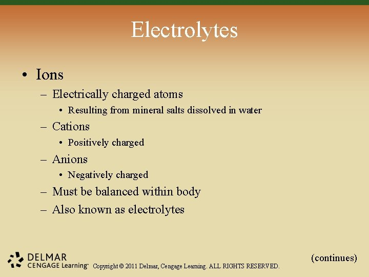 Electrolytes • Ions – Electrically charged atoms • Resulting from mineral salts dissolved in