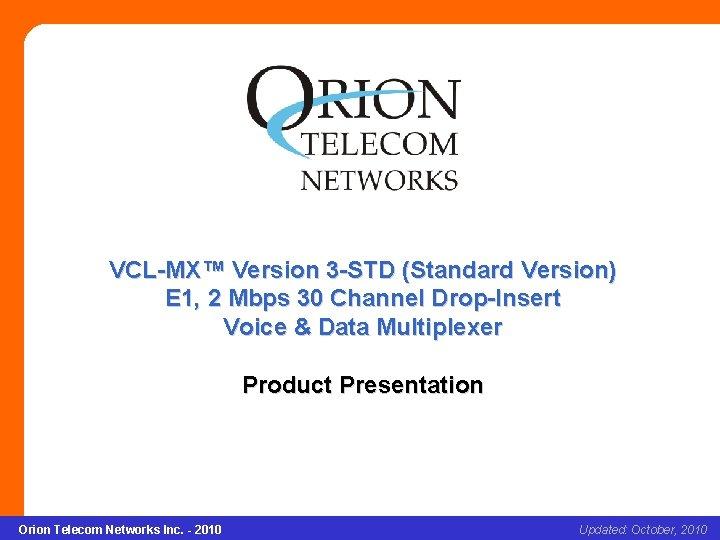 VCL-MX Version 3 -STD (Standard Version) VCL-MX™ Version 3 -STD (Standard Version) E 1,