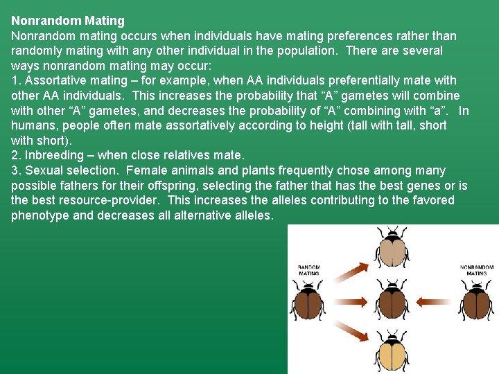 Nonrandom Mating Nonrandom mating occurs when individuals have mating preferences rather than randomly mating
