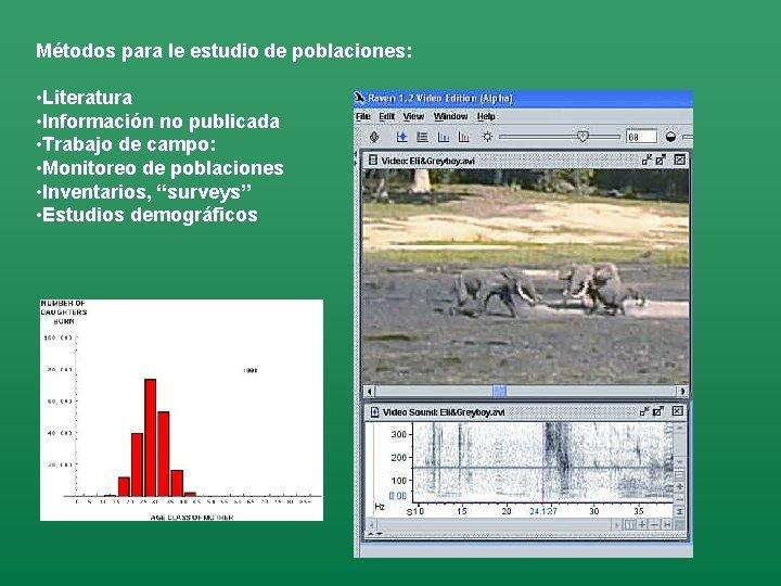 Métodos para le estudio de poblaciones: • Literatura • Información no publicada • Trabajo