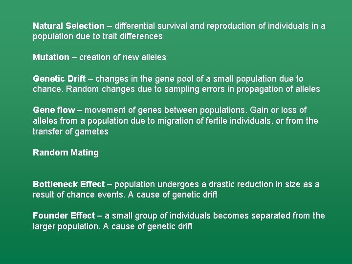 Natural Selection – differential survival and reproduction of individuals in a population due to