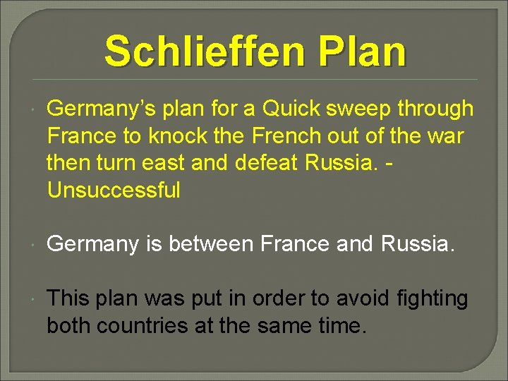 Schlieffen Plan Germany's plan for a Quick sweep through France to knock the French