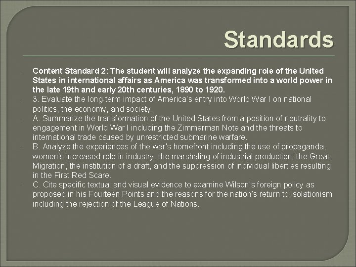 Standards Content Standard 2: The student will analyze the expanding role of the United