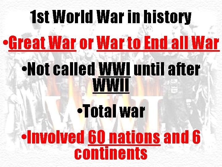 1 st World War in history • Great War or War to End all