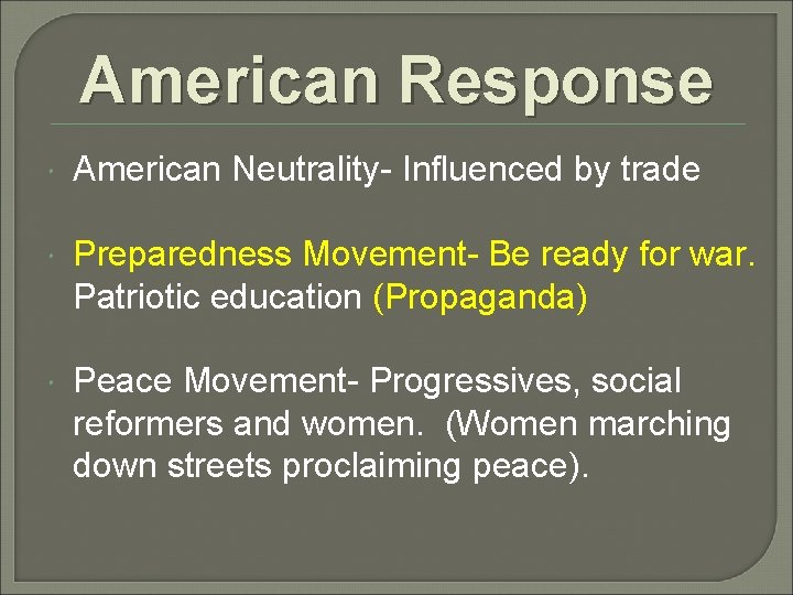 American Response American Neutrality- Influenced by trade Preparedness Movement- Be ready for war. Patriotic