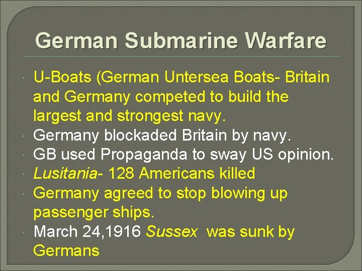 German Submarine Warfare U-Boats (German Untersea Boats- Britain and Germany competed to build the