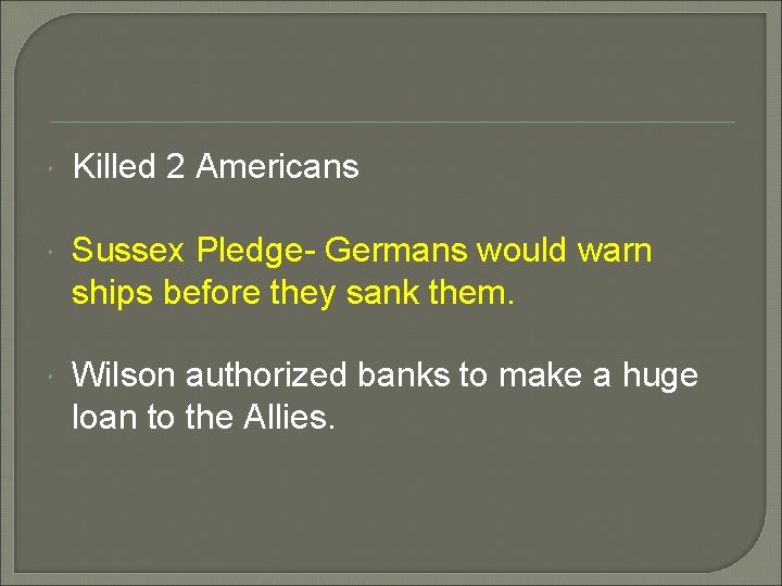 Killed 2 Americans Sussex Pledge- Germans would warn ships before they sank them.