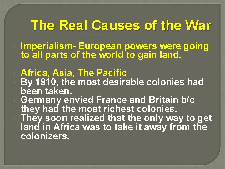 The Real Causes of the War Imperialism- European powers were going to all parts