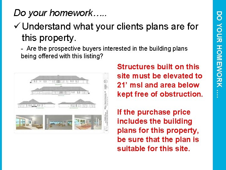 - Are the prospective buyers interested in the building plans being offered with this
