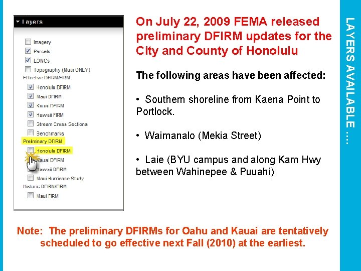 The following areas have been affected: • Southern shoreline from Kaena Point to Portlock.