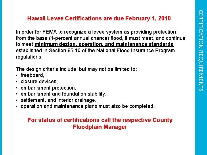 In order for FEMA to recognize a levee system as providing protection from the