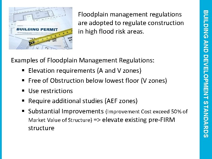 Examples of Floodplain Management Regulations: § Elevation requirements (A and V zones) § Free
