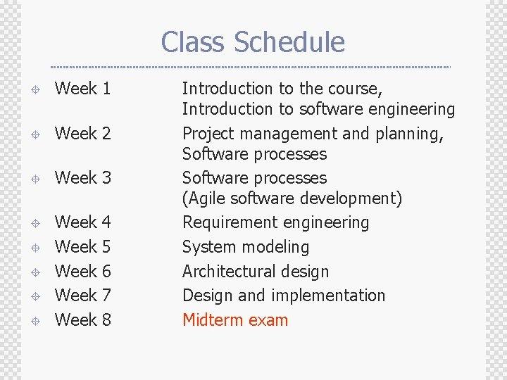 Class Schedule ± Week 1 ± Week 2 ± Week 3 ± Week Week