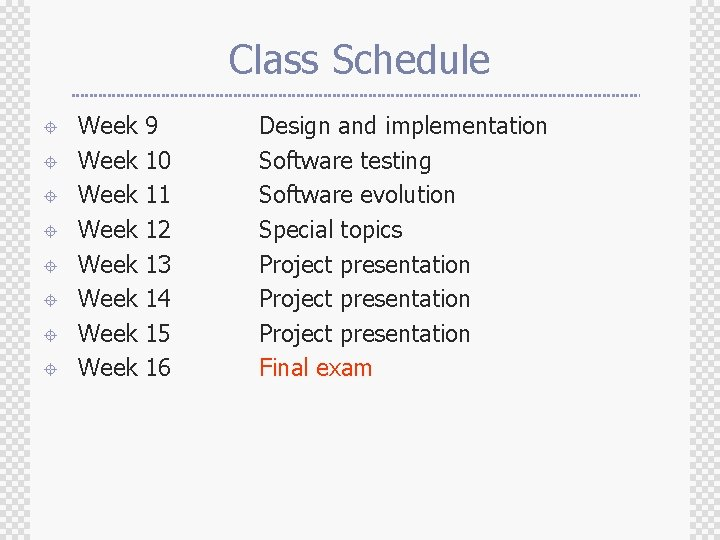 Class Schedule ± ± ± ± Week Week 9 10 11 12 13 14