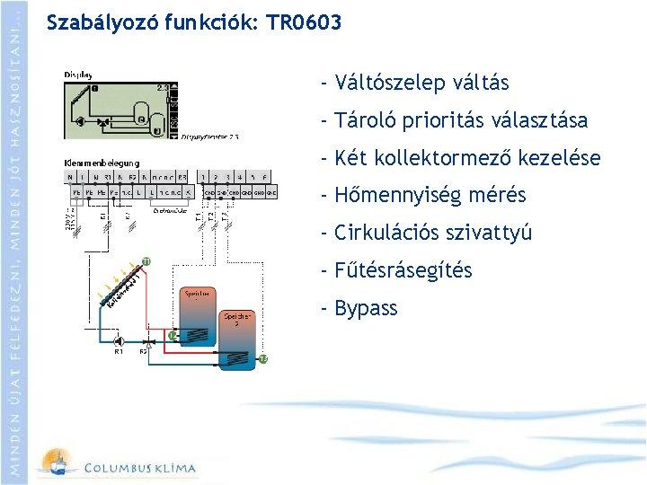 Szabályozó funkciók: TR 0603 - Váltószelep váltás - Tároló prioritás választása - Két kollektormező