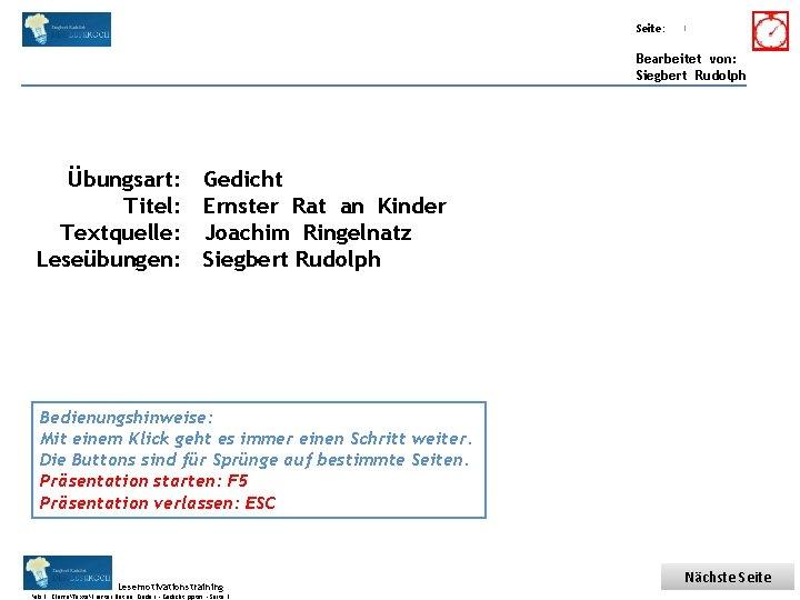 Übungsart: Titel: Seite: Quelle: 1 Bearbeitet von: Siegbert Rudolph Übungsart: Titel: Textquelle: Leseübungen: Gedicht