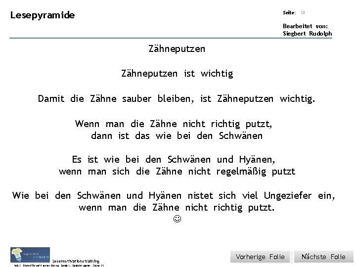 Übungsart: Lesepyramide Titel: Quelle: Seite: 12 Bearbeitet von: Siegbert Rudolph Zähneputzen ist wichtig Damit