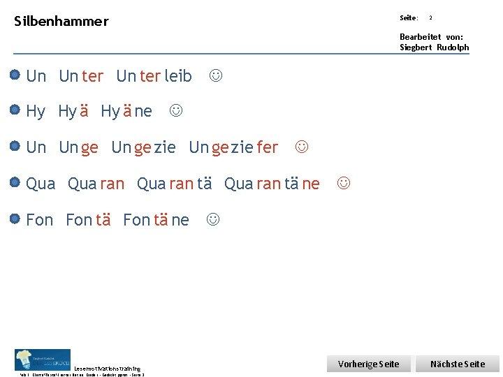 Übungsart: Silbenhammer Seite: 2 Bearbeitet von: Siegbert Rudolph Un Un ter leib Hy Hy