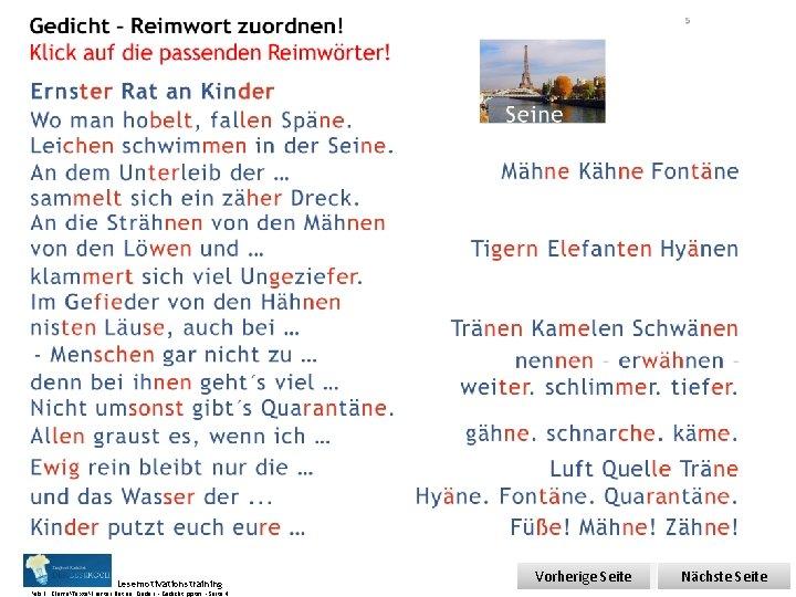 Übungsart: Gedicht – Reimwort zuordnen! Klick auf die passenden Reimwörter! Seite: 4 Bearbeitet von: