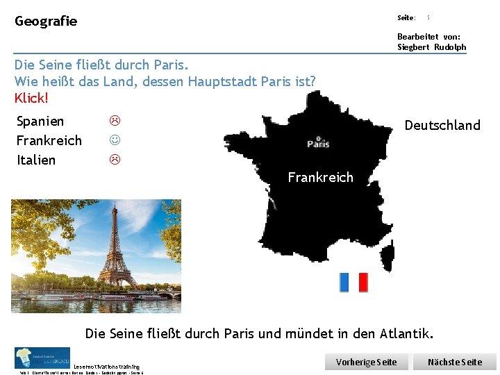 Übungsart: Geografie Seite: 5 Bearbeitet von: Siegbert Rudolph Die Seine fließt durch Paris. Wie