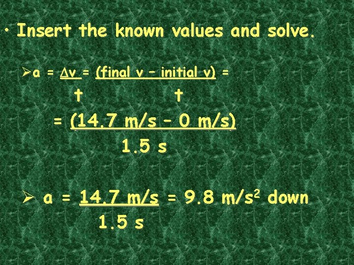 • Insert the known values and solve. Øa = Dv = (final v