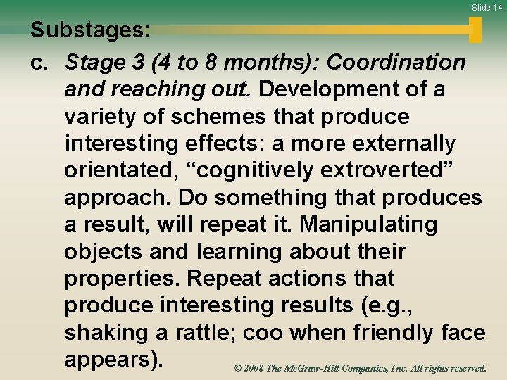 Slide 14 Substages: c. Stage 3 (4 to 8 months): Coordination and reaching out.