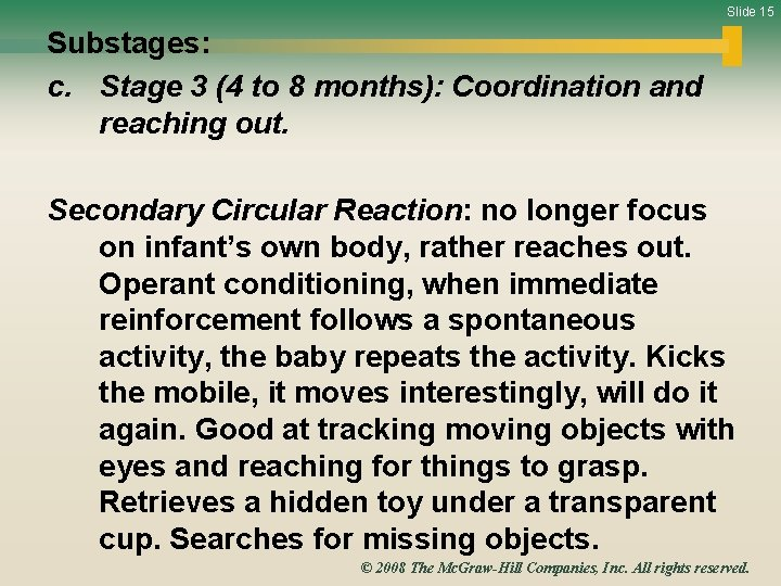 Slide 15 Substages: c. Stage 3 (4 to 8 months): Coordination and reaching out.