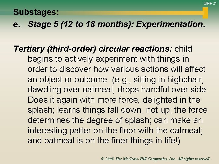 Slide 21 Substages: e. Stage 5 (12 to 18 months): Experimentation. Tertiary (third-order) circular