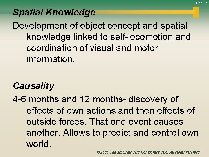 Slide 27 Spatial Knowledge Development of object concept and spatial knowledge linked to self-locomotion
