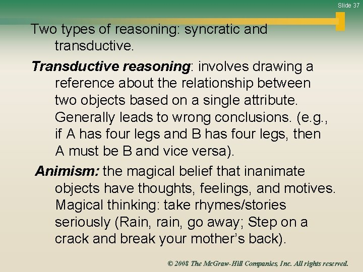 Slide 37 Two types of reasoning: syncratic and transductive. Transductive reasoning: involves drawing a