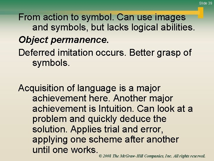 Slide 39 From action to symbol. Can use images and symbols, but lacks logical