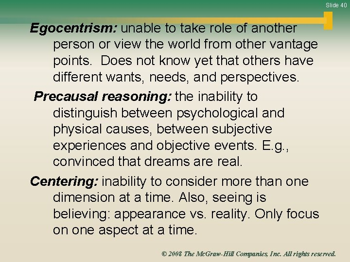 Slide 40 Egocentrism: unable to take role of another person or view the world