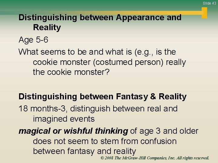 Slide 43 Distinguishing between Appearance and Reality Age 5 -6 What seems to be