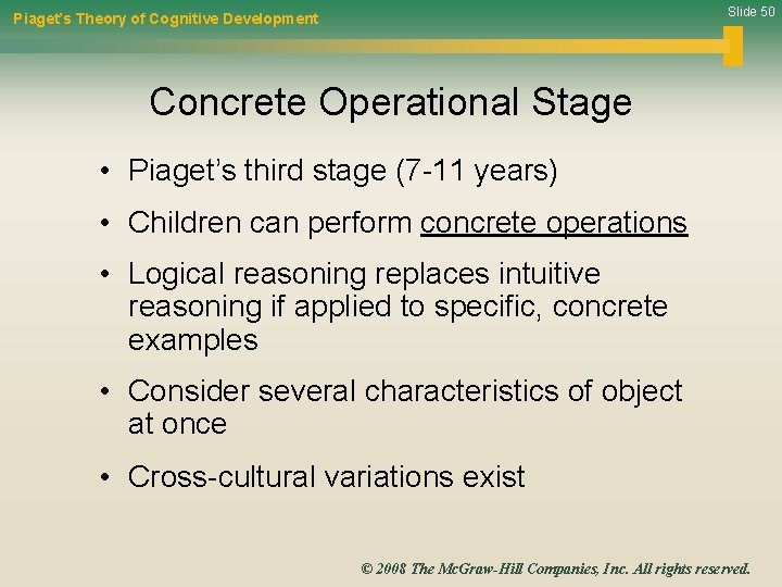 Slide 50 Piaget's Theory of Cognitive Development Concrete Operational Stage • Piaget's third stage