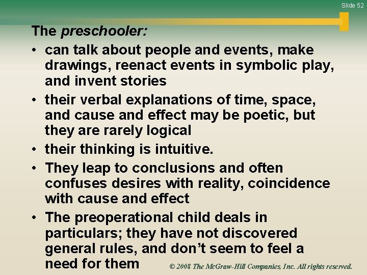 Slide 52 The preschooler: • can talk about people and events, make drawings, reenact