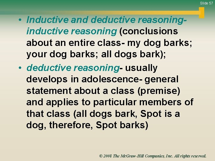 Slide 57 • Inductive and deductive reasoning- inductive reasoning (conclusions about an entire class-