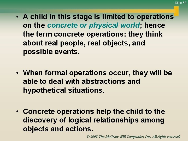 Slide 58 • A child in this stage is limited to operations on the