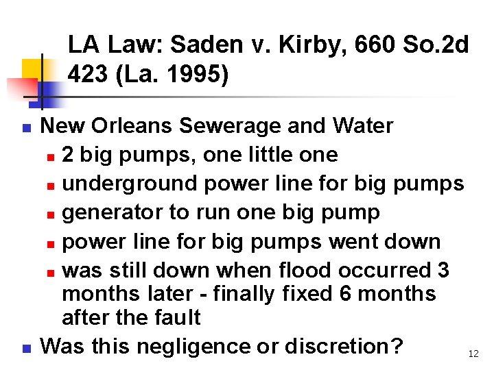 LA Law: Saden v. Kirby, 660 So. 2 d 423 (La. 1995) n n