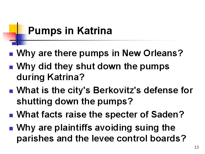 Pumps in Katrina n n n Why are there pumps in New Orleans? Why