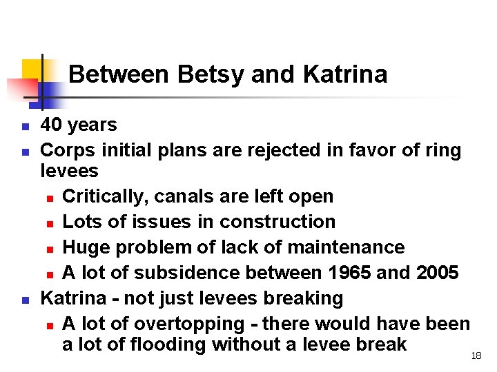 Between Betsy and Katrina n n n 40 years Corps initial plans are rejected