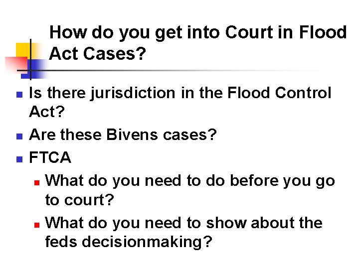 How do you get into Court in Flood Act Cases? n n n Is