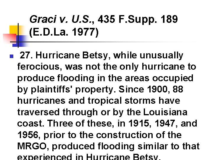 Graci v. U. S. , 435 F. Supp. 189 (E. D. La. 1977) n